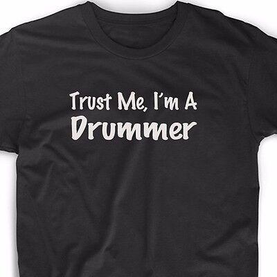 Trust Me I'm A Drummer T Shirt Tee Drum Musician Band Music Musician Funny Fun