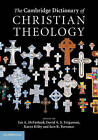 The Cambridge Dictionary of Christian Theology by Cambridge University Press (Hardback, 2011)