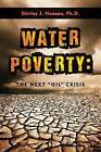 Water Poverty: The Next  Oil  Crisis by Shirley J. Hansen (Hardback, 2016)