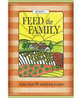 Feed the Family: More Than 80 Satisfying Recipes by Murdoch Books (Hardback, 2010)