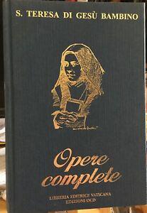 Opere complete. Scritti e ultime parole / S. Teresa di Gesù Bambino, Lib. Ed. Va