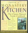 From a Monastery Kitchen The Classic Natural Foods Cookbook 9780764808500