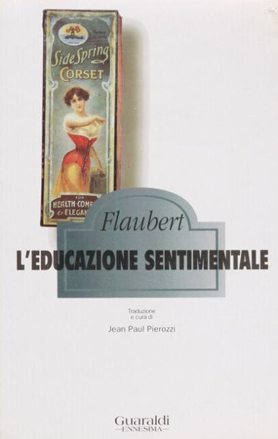 L´educazione sentimentale Flaubert Gustave
