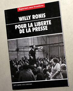 WILLY RONIS Pour La Liberté De La Presse REPORTERS SANS FRONTIERES - France - État : Comme neuf: Livre qui semble neuf, mais ayant déj été lu. La couverture ne présente aucune marque d'usure apparente. Pour les couvertures rigides, la jaquette (si applicable) est incluse. Aucune page n'est manquante, endommagée, pli