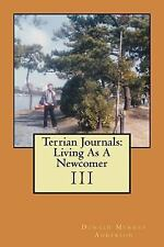 Terrian Journals : Living As a Newcomer (III) by Donald Murray Anderson...