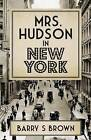 Mrs. Hudson in New York by Barry S. Brown (Paperback, 2015)