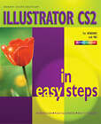 Illustrator CS2 in Easy Steps: For Windows and Mac by Robert Shufflebotham (Paperback, 2005)