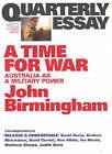 A Time for War: Australia as a Military Power by John Birmingham (Paperback, 2005)