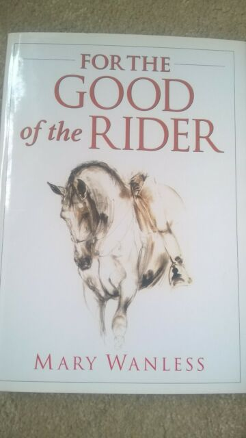 For the Good of the Rider by Mary Wanless (Hardback, 1999)
