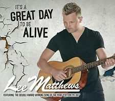 It's A Great Day To Be Alive - Lee Matthews (2016, CD NIEUW)