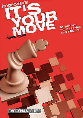 1 of 1 - It's Your Move Improvers (Everyman Chess), Very Good Condition Book, Ward, Chris