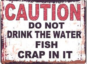 Do not drink the water fish crap in it metal sign retro for Do fish drink water