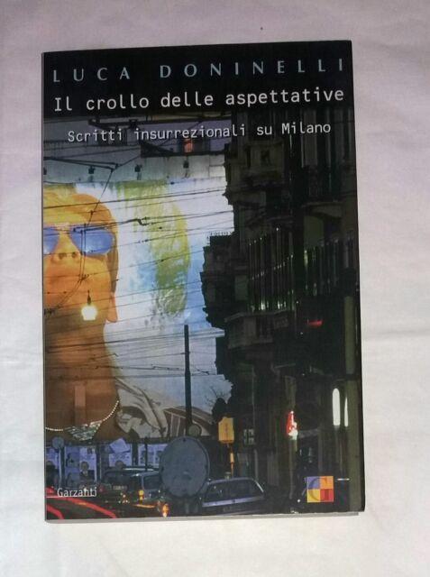 Il crollo delle aspettative:  scritti insurrezionali su Milano - Luca Doninelli