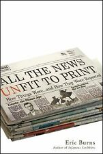All the News Unfit to Print: How Things Were... and How They Were Reported, Burn