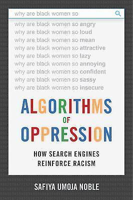 Algorithms Of Oppression How Search Engines Enforce Racism By Safiya Umoja Noble 2018 Trade Paperback For Sale Online Ebay