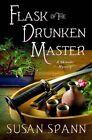 Flask of the Drunken Master: A Shinobi Mystery by Susan Spann (Hardback, 2015)