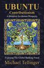 Ubuntu Contributionism: A Blueprint for Human Prosperity by Michael Tellinger (Paperback, 2013)
