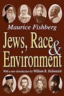 Jews, Race, and Environment by William B. Helmreich, Maurice Fishberg (Paperback, 2006)