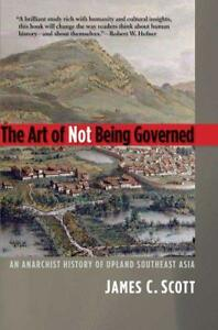 The-Art-of-Not-Being-Governed-An-Anarchist-History-of-Upland-Southest-Asia-Yal