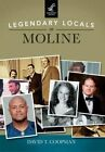 Legendary Locals of Moline by David T Coopman (Paperback / softback, 2016)