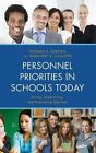 Personnel Priorities in Schools Today: Hiring, Supervising, and Evaluating Teachers by Margaret Clauson, Thomas A. Kersten (Hardback, 2014)