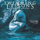 Swimming Lessons: Nature's Mothers--Sea Lions by Steve Creech, Wyland, Sue Ann Balogh, The Wyland Foundation (Hardback, 2007)