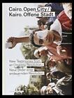 Kairo. Offene Stadt (2013, Gebundene Ausgabe)