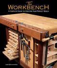 The Workbench: A Complete Guide to Creating Your Perfect Bench by Lon Schleining (Hardback, 2005)