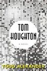 Tom Houghton by Todd Alexander (Paperback, 2015)