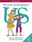 The Care & Keeping of Us  : A Sharing Collection for Girls & Their Moms by Emma MacLaren Henke, Cara Natterson, American Girl Publishing (Paperback / softback, 2015)