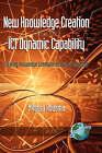 New Knowledge Creation Through ICT Dynamic Capability: Creating Knowledge Communities Using Broadband by Mitsuru Kodama (Hardback, 2008)