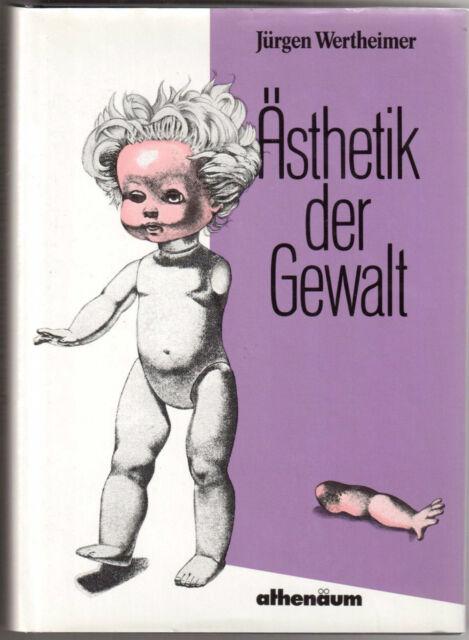 Ästhetik der Gewalt - Jürgen Wertheimer - 1986 Athenäum