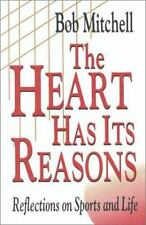 The Heart Has Its Reasons: Reflections on Sports and Life-ExLibrary
