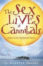 The Sex Lives of Cannibals: Adrift in the Equatorial Pacific by J Maarten Troost