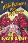 Killer Mushrooms Ate My Gran by Susan P. Gates (Paperback, 2000)