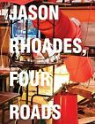 Jason Rhoades: Four Roads by Ingrid Schaffner (Hardback, 2014)