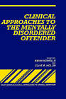 Clinical Approaches to the Mentally Disordered Offender by John Wiley and Sons Ltd (Hardback, 1993)