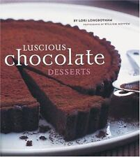 Luscious Chocolate Desserts by Lori Longbotham (2004, Hardcover)