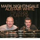 The Sound of Jay & Kai by Alistair White/Mark Nightingale (CD, Jul-2014, Woodville Records)