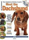 The American Kennel Club's Meet the Dachshund: The Responsible Dog Owner's Handbook by American Kennel Club (Mixed media product, 2013)