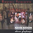 Bayou Groove by Kevin Naquin & the Ossun Playboys (CD, Jun-2003, Swallow Records)