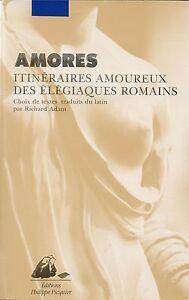 AMORES-ITINERAIRES-AMOUREUX-DES-ELEGIAQUES-ROMAINS-RICHARD-ADAM-PICQUIER