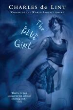 The Blue Girl by Charles de Lint (2006, Paperback, Reprint)