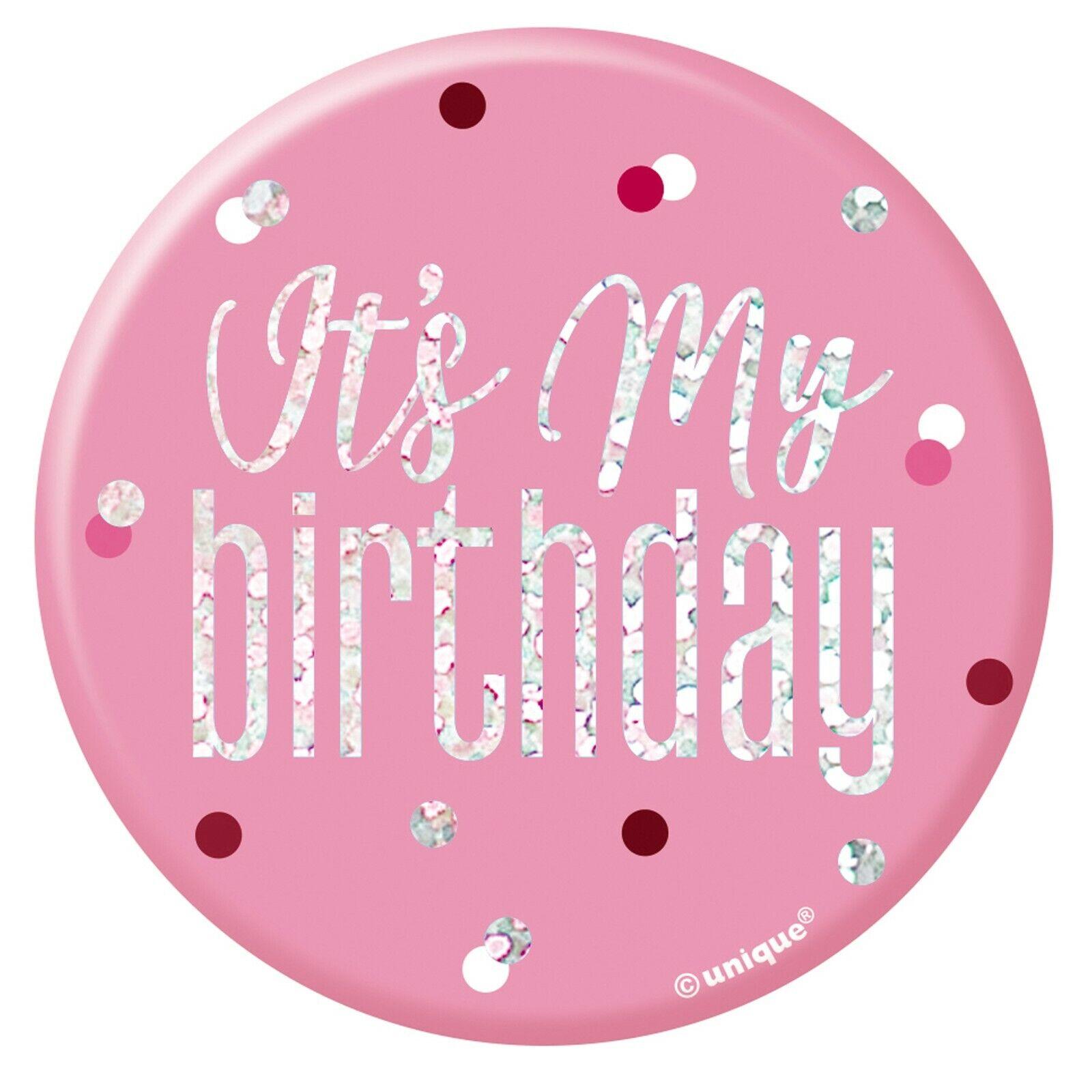 Happy Birthday Badge 5cm It/'s My Birthday Its Today Party