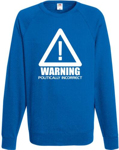 Warning Politically Incorrect Sweatshirt Jumper Xmas Top Cool Funny Humour Gift
