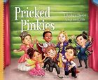 Pricked Pinkies: A Readers' Theater Script and Guide: A Readers' Theater Script and Guide by Nancy K Wallace (Hardback, 2013)