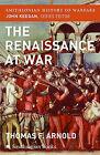 The Renaissance at War by Thomas Arnold (Paperback / softback)