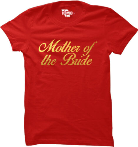Gold Foil Mother of the Bride Wedding Bridal Marriage Mom Womens T-Shirt