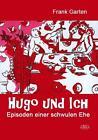 Hugo und Ich von Frank Garten (2015, Taschenbuch)