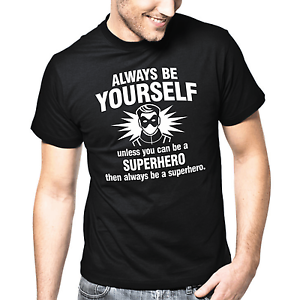 Always-be-yourself-Unless-you-can-be-a-Superhero-Nerd-Fun-Geek-T-Shirt
